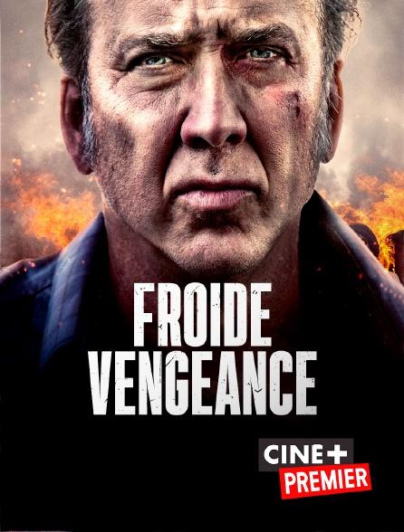 Ciné+ Premier - Froide vengeance