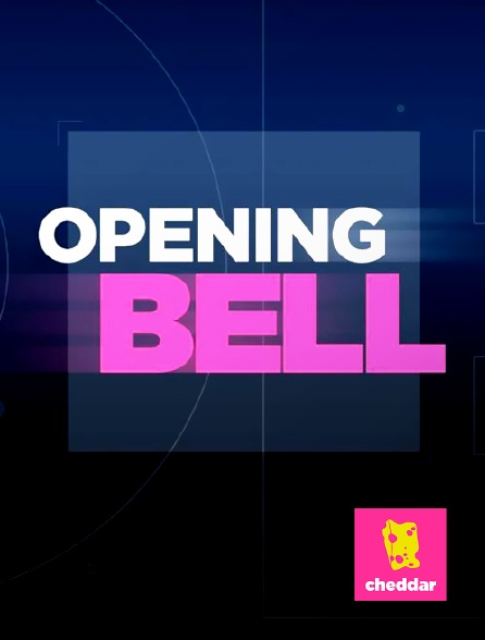 Cheddar - Opening Bell