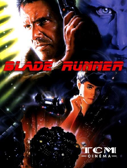 TCM Cinéma - Blade Runner (Final Cut)