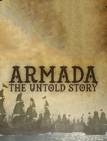 Armada : The Untold Story
