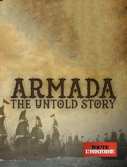 Toute l'histoire - Invincible Armada, l'histoire méconnue