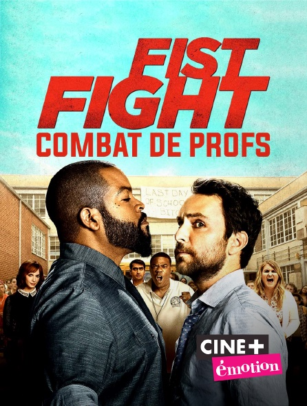 Ciné+ Emotion - Fist Fight : combat de profs