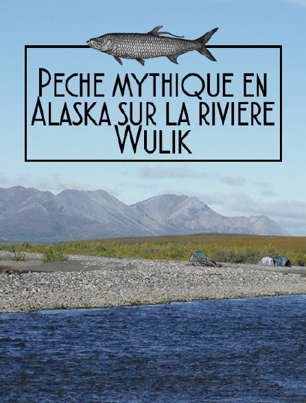 Pêche mythique en Alaska sur la rivière Wulik