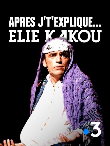 France 3 - Après j't'explique... Elie Kakou