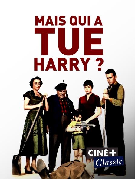 Ciné+ Classic - Mais qui a tué Harry ?