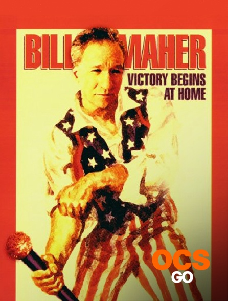 OCS Go - Bill Maher : Victory Begins at Home