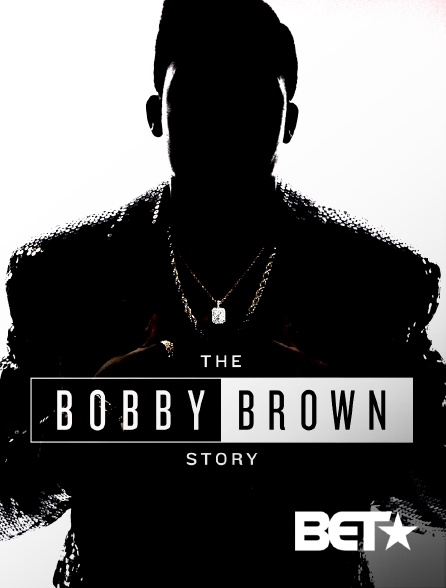 BET - The Bobby Brown Story