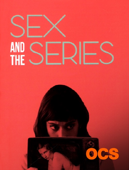 OCS - Sex and the Series