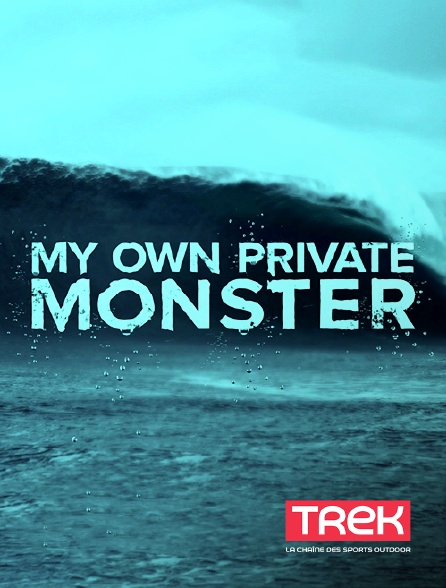 Trek - My Own Private Monster