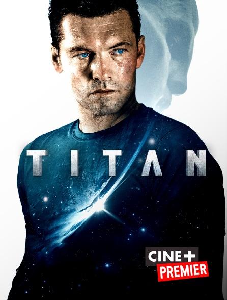 Ciné+ Premier - Titan