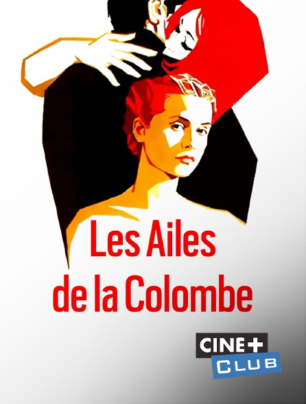 Ciné+ Club - Les ailes de la colombe