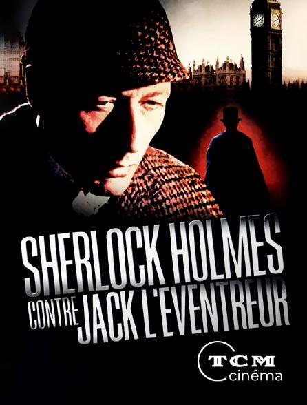 TCM Cinéma - Sherlock Holmes contre Jack l'Eventreur