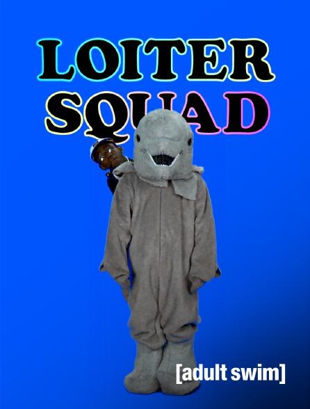 Adult Swim - Loiter Squad