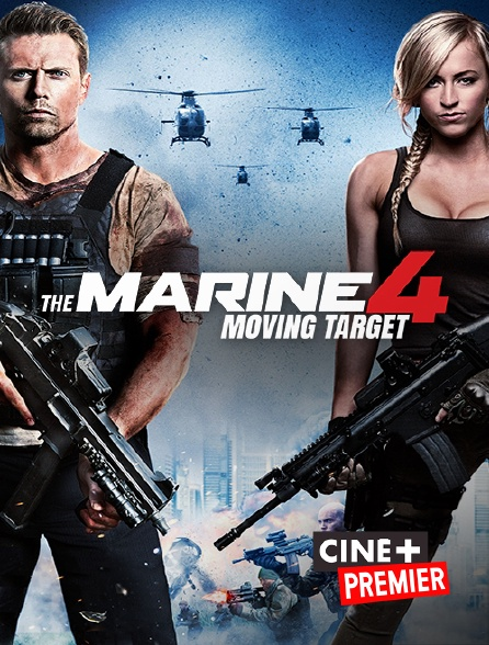 Ciné+ Premier - The Marine 4 : Moving Target