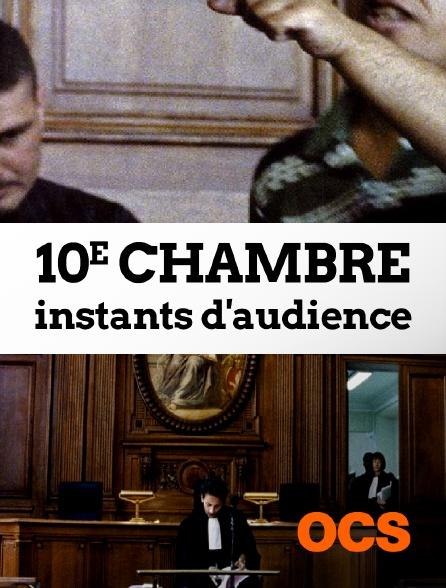 OCS - 10e chambre : instants d'audience