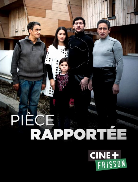 Ciné+ Frisson - Pièce rapportée