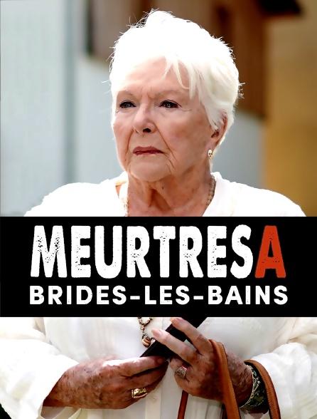 Meurtres A : Brides-les-Bains