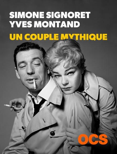 OCS - Simone Signoret, Yves Montand, un couple mythique