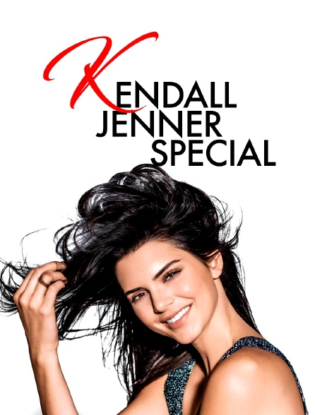 Kendall Jenner Special