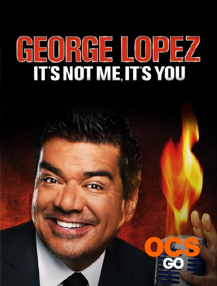 OCS Go - George Lopez : It's Not Me, It's You