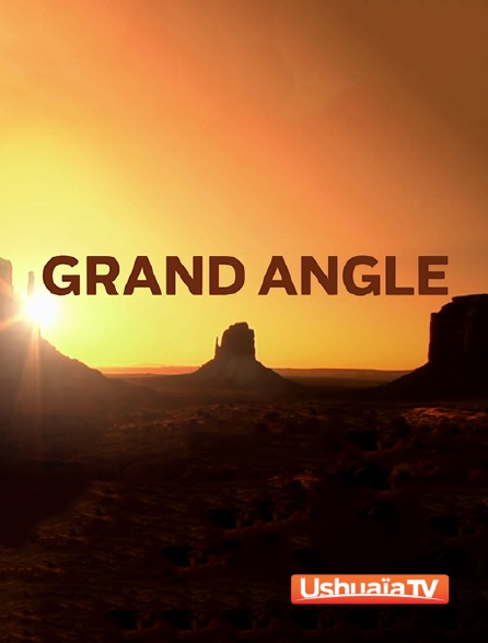 Ushuaïa TV - Grand angle