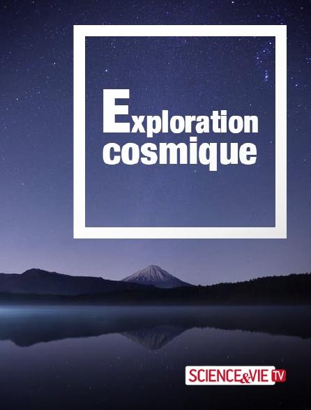 Science et Vie TV - Exploration cosmique