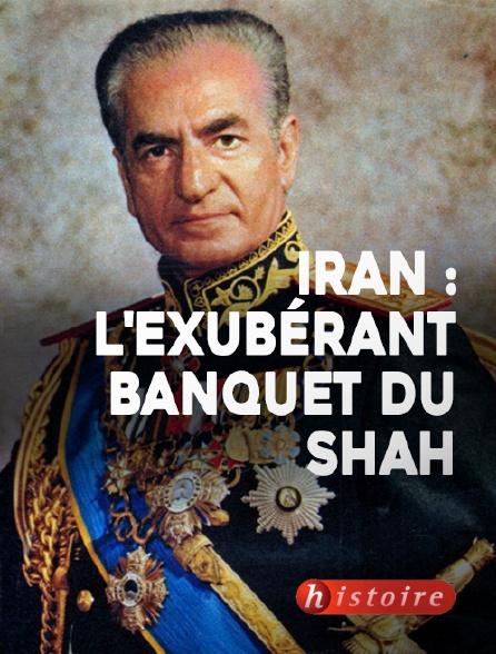 Histoire - Iran : l'exubérant banquet du shah