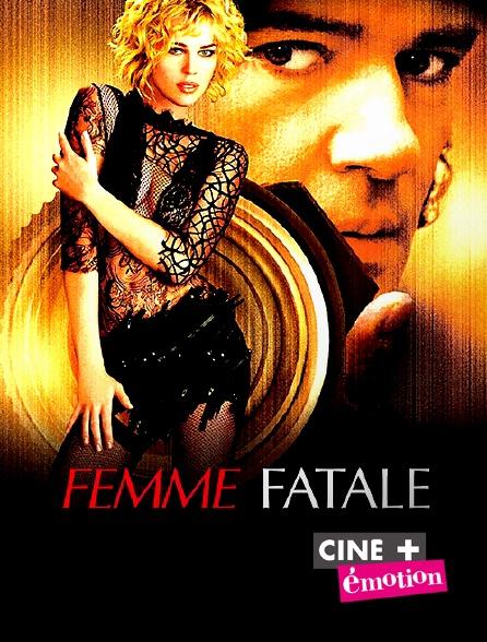 Ciné+ Emotion - Femme fatale