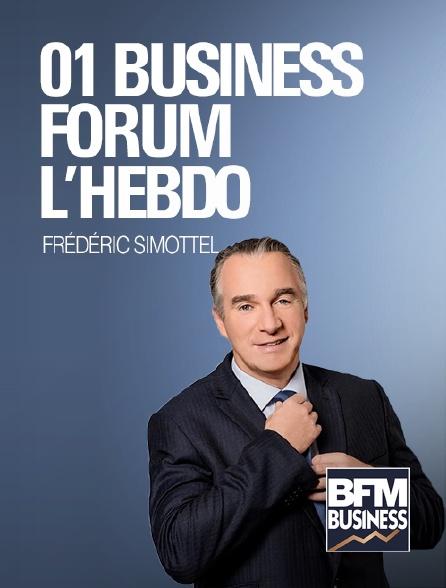 BFM Business - 01 Business Forum : l'hebdo