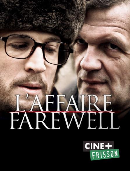 Ciné+ Frisson - L'affaire Farewell