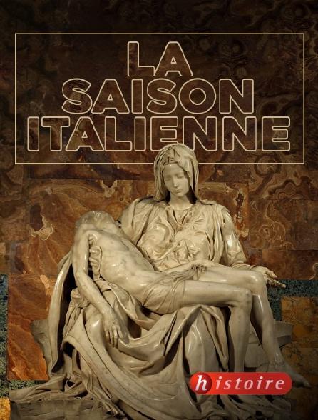 Histoire - La saison italienne