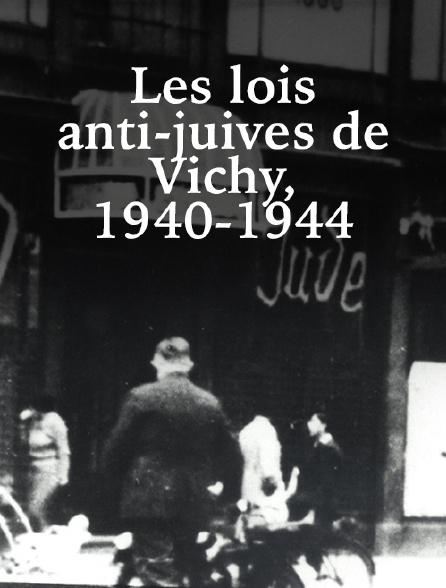 Les lois anti-juives de Vichy, 1940-1944