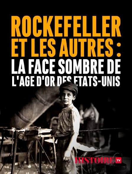 HISTOIRE TV - Rockefeller et les autres : la face sombre de l'âge d'or des Etats-Unis