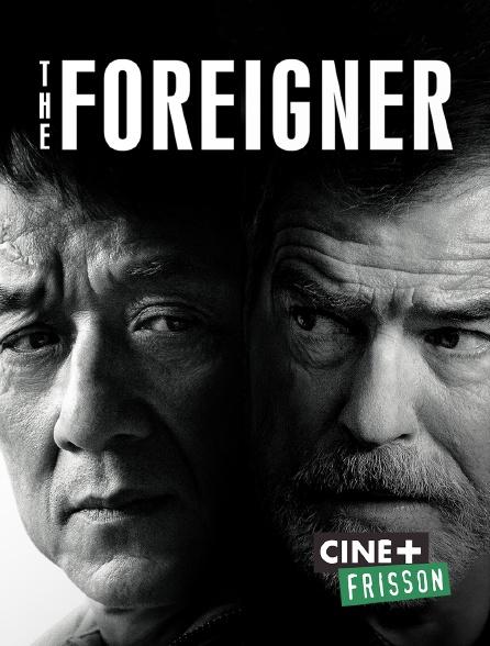 Ciné+ Frisson - The Foreigner