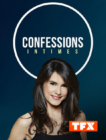 TFX - Confessions intimes