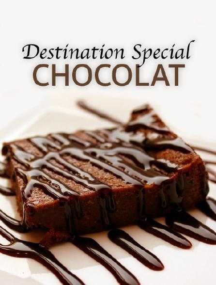Destination Special : Chocolat