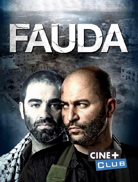 Ciné+ Club - Fauda