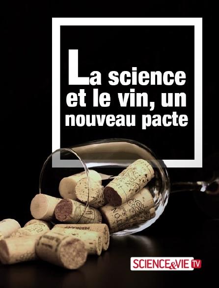 Science et Vie TV - La science et le vin, un nouveau pacte