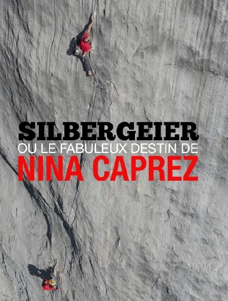 Silbergeier ou le fabuleux destin de Nina Caprez