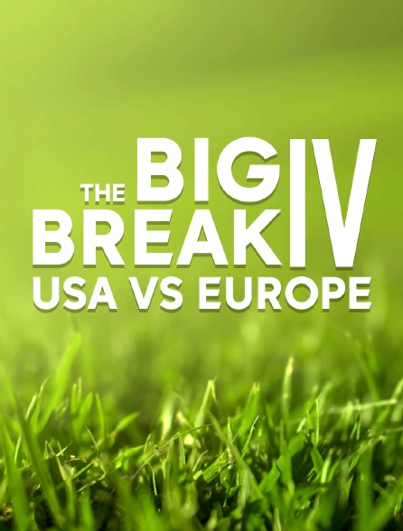 The Big Break IV : USA vs Europe