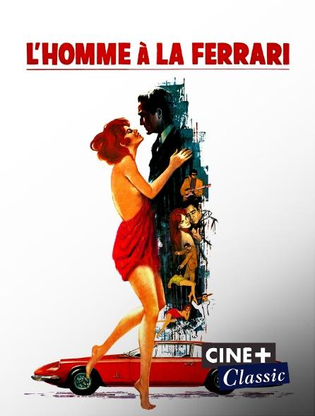 Ciné+ Classic - L'homme à la Ferrari