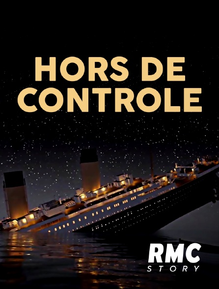 RMC Story - Hors de contrôle