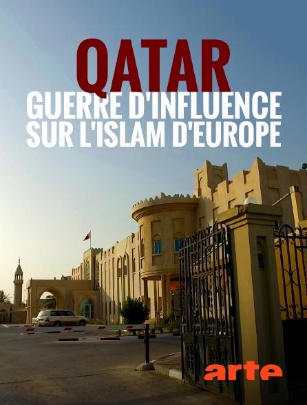 Arte - Qatar, guerre d'influence sur l'Islam d'Europe