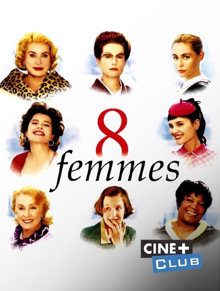 Ciné+ Club - 8 femmes
