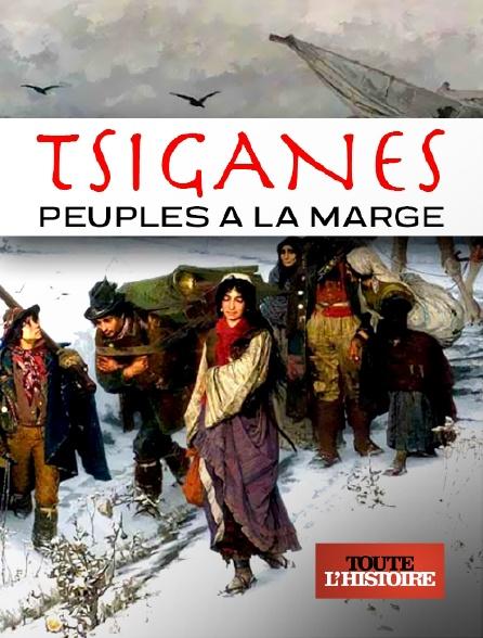 Toute l'histoire - Tsiganes, peuples à la marge