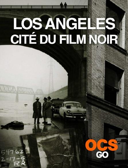 OCS Go - Los Angeles, cité du film noir