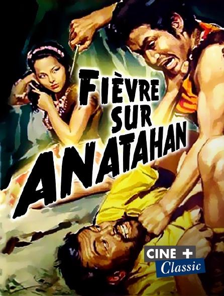 Ciné+ Classic - Fièvre sur Anatahan