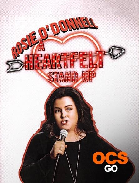 OCS Go - Rosie O'Donnell : A Heartfelt Standup