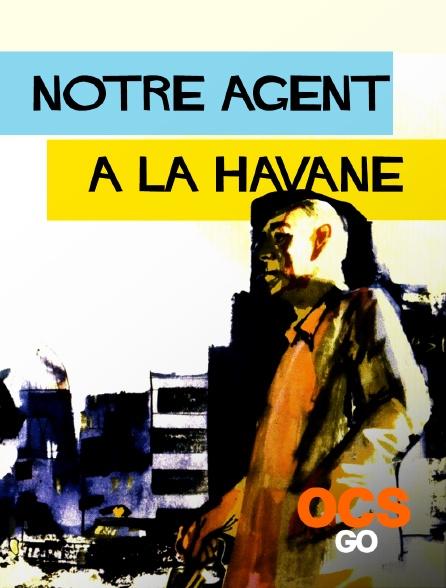 OCS Go - Notre agent à La Havane