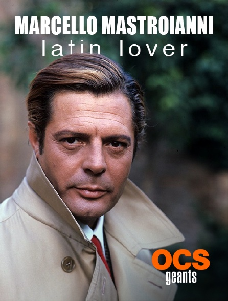 OCS Géants - Marcello Mastroianni, latin lover